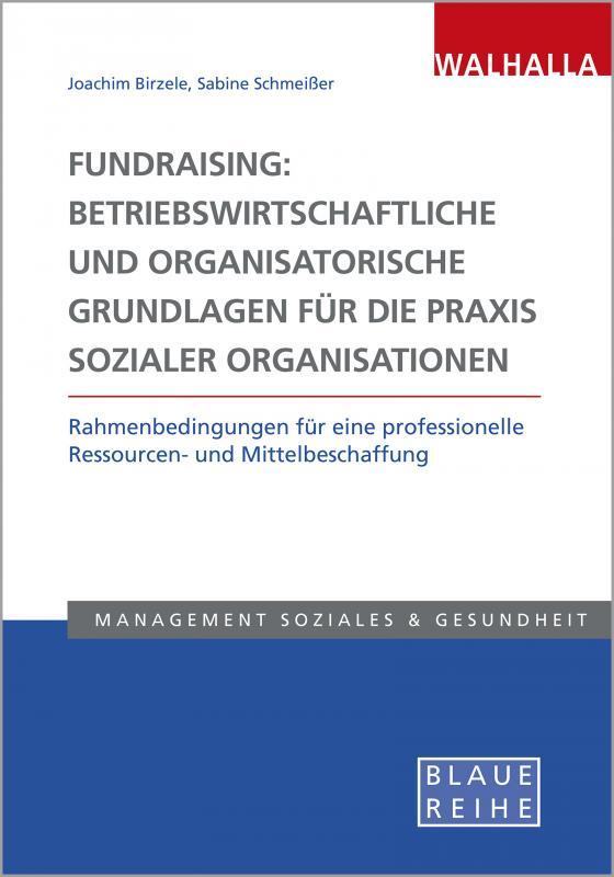 Cover-Bild Fundraising: Betriebswirtschaftliche und organisatorische Grundlagen für die Praxis sozialer Organisationen