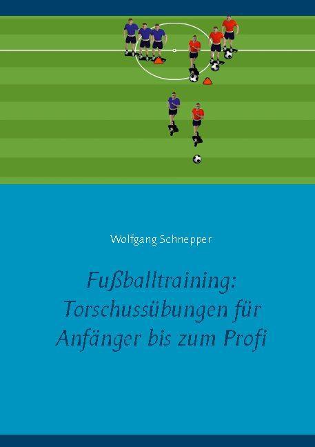 Cover-Bild Fußballtraining: Torschussübungen für Anfänger bis zum Profi