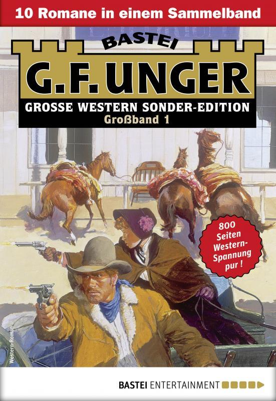 Cover-Bild G. F. Unger Sonder-Edition Großband 1 - Western-Sammelband
