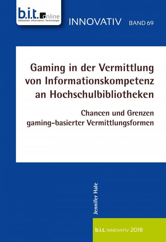 Cover-Bild Gaming in der Vermittlung von Informationskompetenz an Hochschulbibliotheken