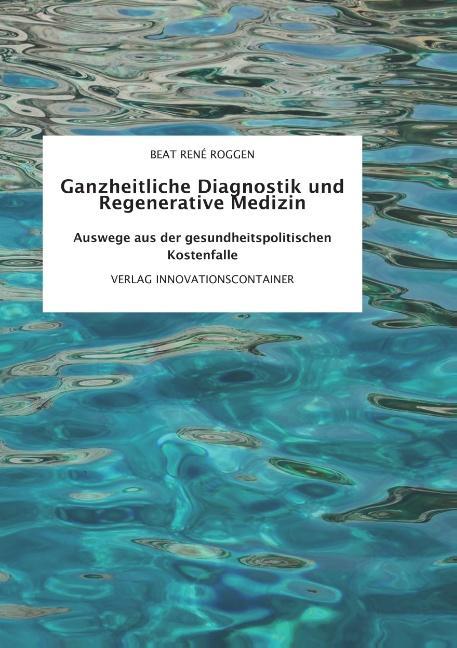 Cover-Bild Ganzheitliche Diagnostik und Regenerative Medizin