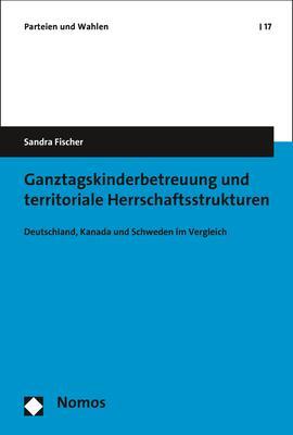 Cover-Bild Ganztagskinderbetreuung und territoriale Herrschaftsstrukturen