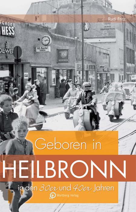 Cover-Bild Geboren in Heilbronn in den 30er & 40er Jahren