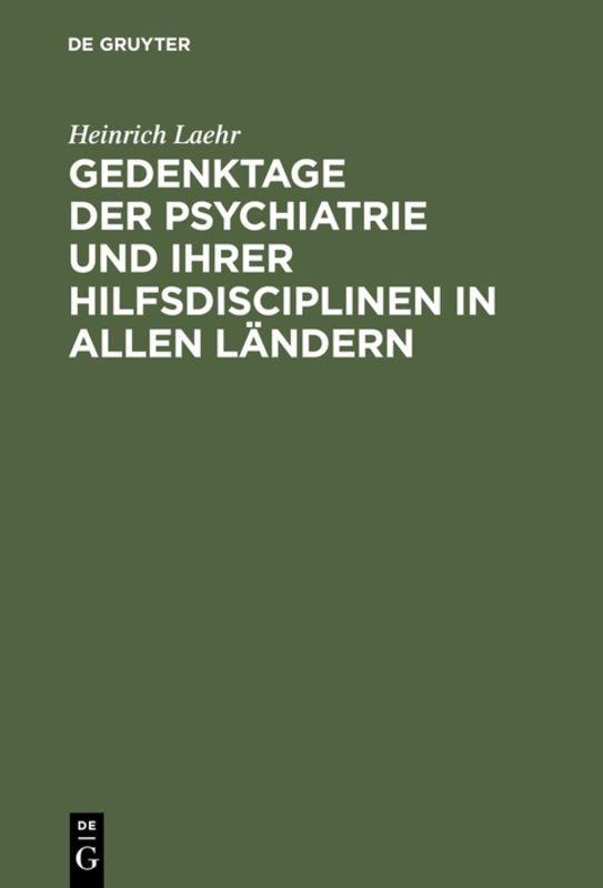 Cover-Bild Gedenktage der Psychiatrie und ihrer Hilfsdisciplinen in allen Ländern