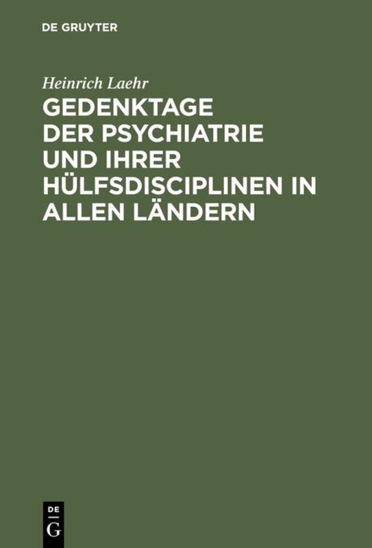Cover-Bild Gedenktage der Psychiatrie und ihrer Hülfsdisciplinen in allen Ländern