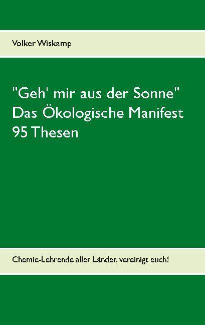 """Cover-Bild """"Geh' mir aus der Sonne"""" - Das Ökologische Manifest - 95 Thesen"""