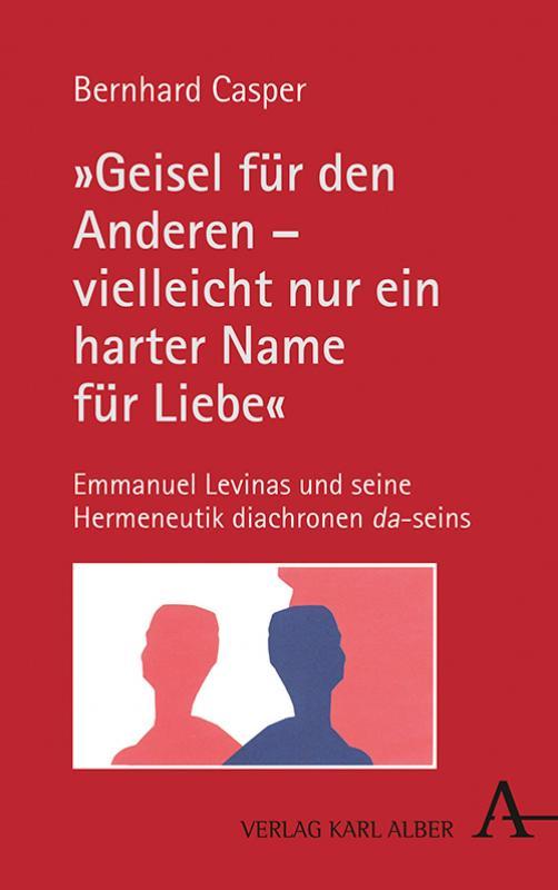 """Cover-Bild """"Geisel für den Anderen – vielleicht nur ein harter Name für Liebe"""""""