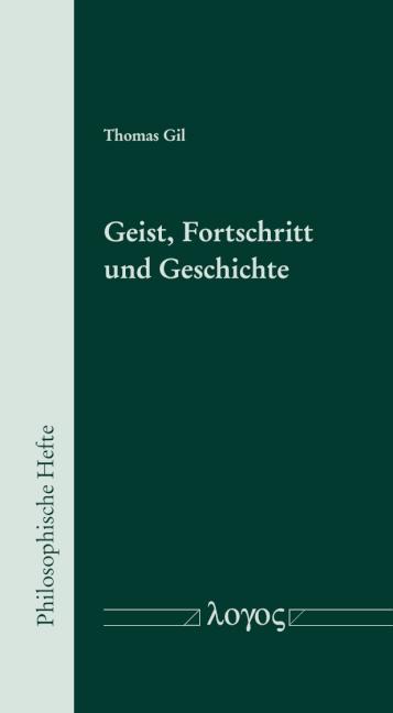 Cover-Bild Geist, Fortschritt und Geschichte
