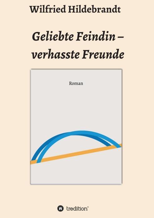 Cover-Bild Geliebte Feindin – verhasste Freunde