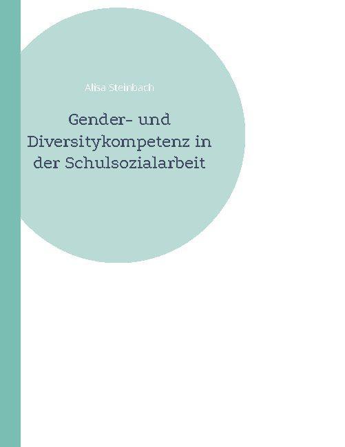 Cover-Bild Gender- und Diversitykompetenz in der Schulsozialarbeit