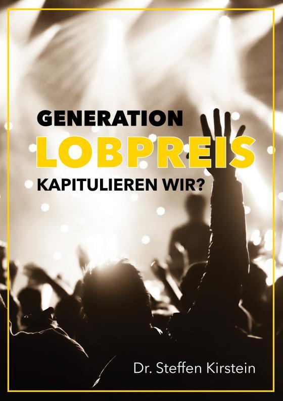 Cover-Bild Generation Lobpreis - kapitulieren wir?