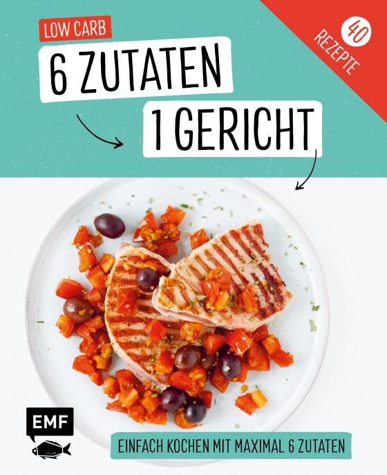 Cover-Bild Genial einfach! 6 Zutaten - 1 Gericht: Low Carb