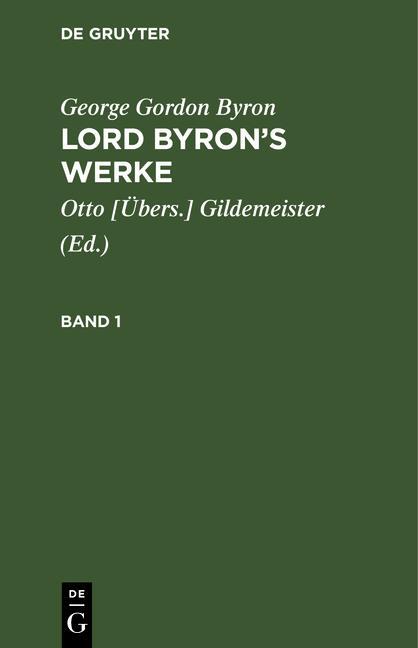 Cover-Bild George Gordon Byron: Lord Byron's Werke / George Gordon Byron: Lord Byron's Werke. Band 1