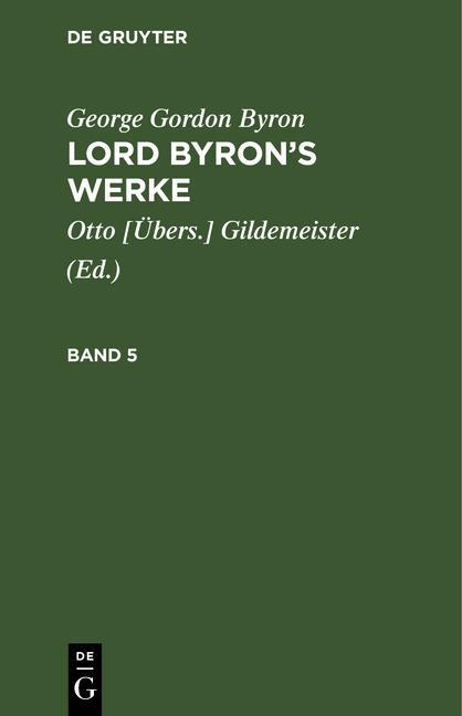 Cover-Bild George Gordon Byron: Lord Byron's Werke / George Gordon Byron: Lord Byron's Werke. Band 5