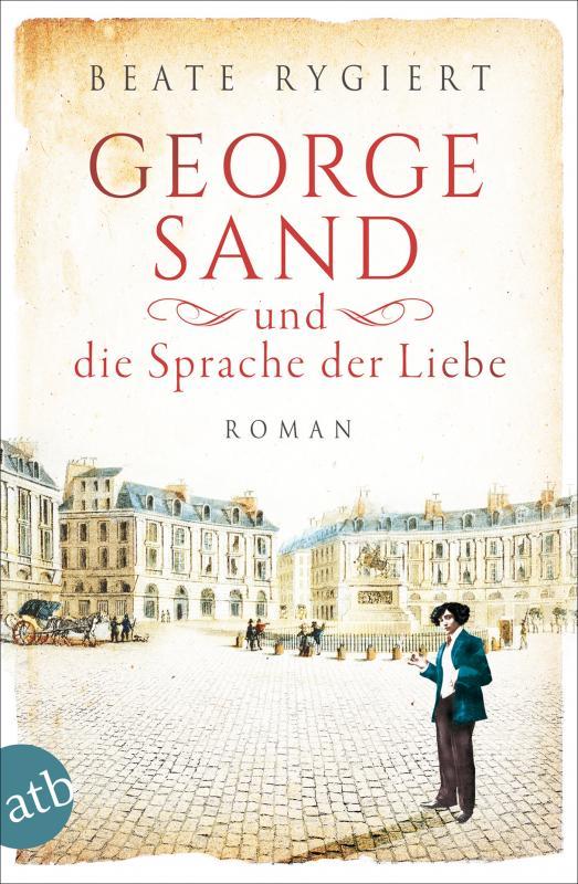 Cover-Bild George Sand und die Sprache der Liebe