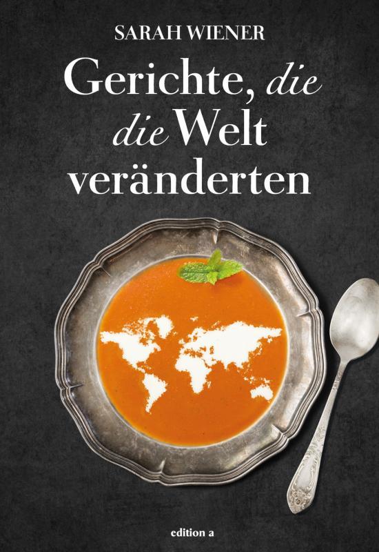 Cover-Bild Gerichte, die die Welt veränderten