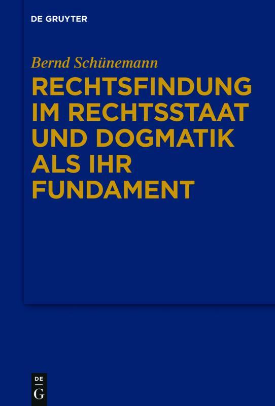 Cover-Bild Gesammelte Werke Band I: Rechtsfindung im Rechtsstaat und Dogmatik als ihr Fundament