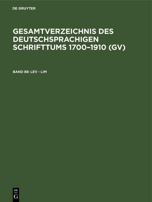 Cover-Bild Gesamtverzeichnis des deutschsprachigen Schrifttums 1700–1910 (GV) / Lev - Lim