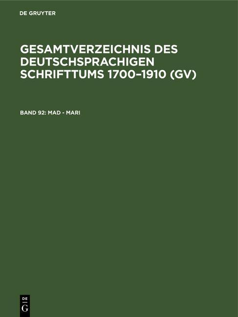 Cover-Bild Gesamtverzeichnis des deutschsprachigen Schrifttums 1700–1910 (GV) / Mad - Mari