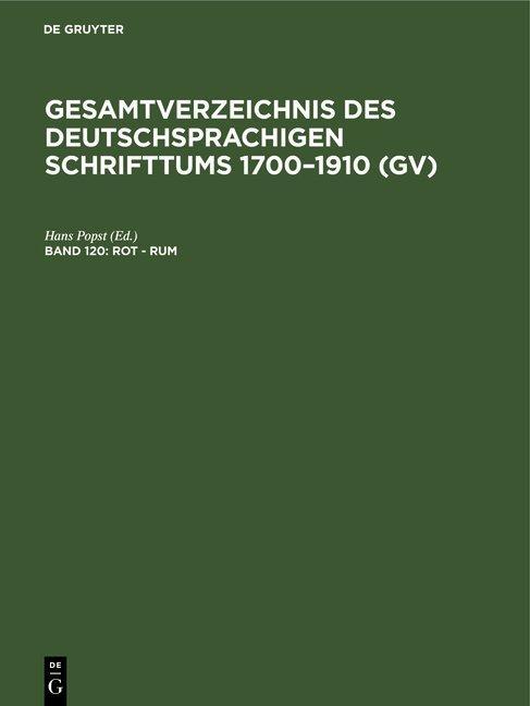 Cover-Bild Gesamtverzeichnis des deutschsprachigen Schrifttums 1700–1910 (GV) / Rot - Rum