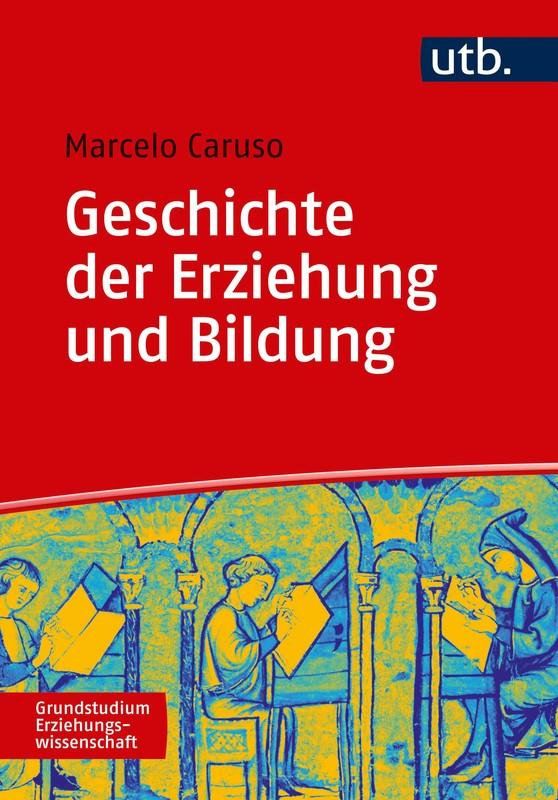 Cover-Bild Geschichte der Erziehung und Bildung