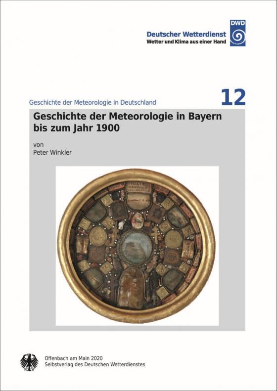 Cover-Bild Geschichte der Meteorologie in Bayern bis zum Jahr 1900