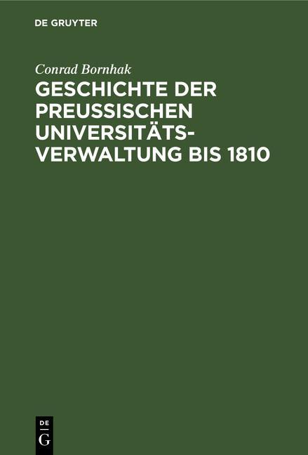 Cover-Bild Geschichte der preussischen Universitätsverwaltung bis 1810