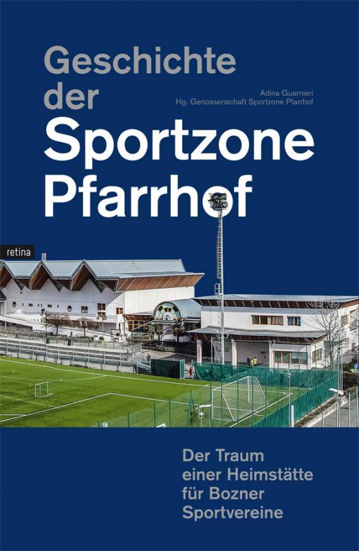 Cover-Bild Geschichte der Sportzone Pfarrhof