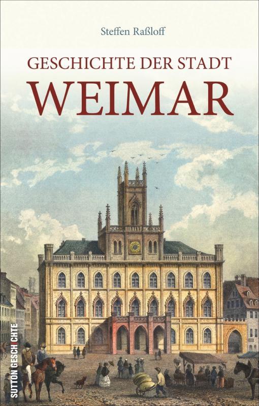 Cover-Bild Geschichte der Stadt Weimar