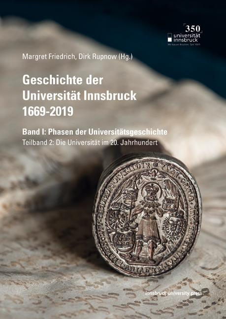 Cover-Bild Geschichte der Universität Innsbruck 1669-2019 Band I: Phasen der Universitätsgeschichte