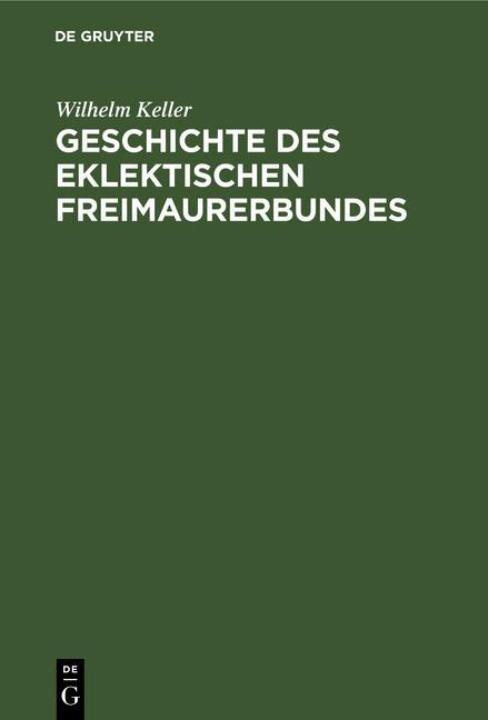 Cover-Bild Geschichte des eklektischen Freimaurerbundes