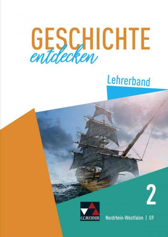 Cover-Bild Geschichte entdecken – Nordrhein-Westfalen / Geschichte entdecken NRW LB 2