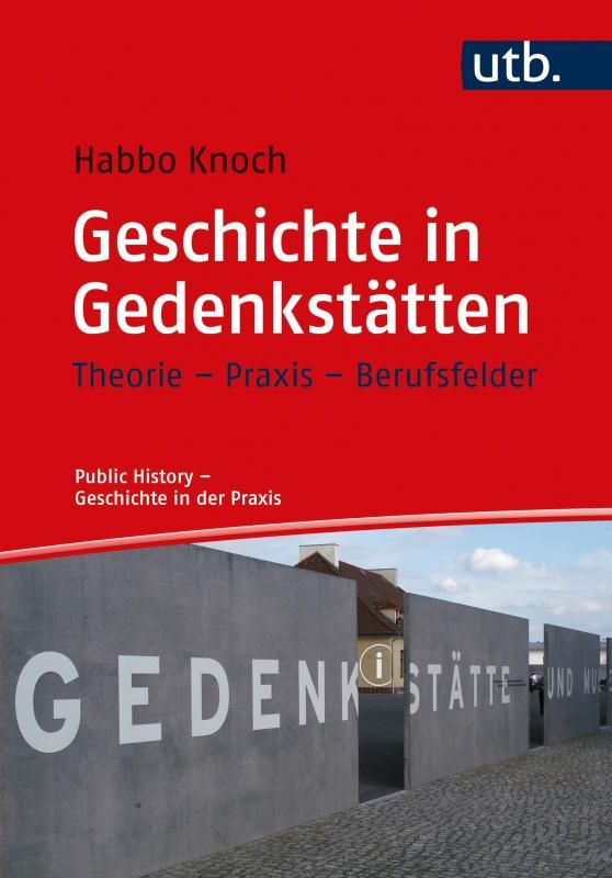 Cover-Bild Geschichte in Gedenkstätten