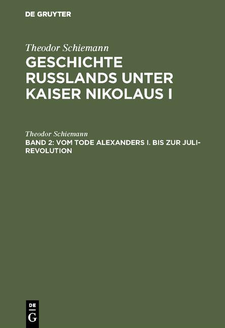 Cover-Bild Geschichte Rußlands unter Kaiser Nikolaus I / Vom Tode Alexanders I. bis zur Juli-Revolution