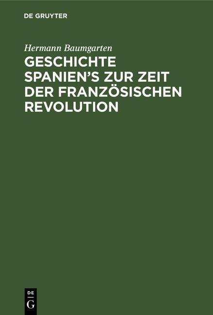 Cover-Bild Geschichte Spanien's zur Zeit der französischen Revolution