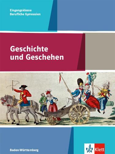 Cover-Bild Geschichte und Geschehen Eingangsklasse. Ausgabe Baden-Württemberg Berufliche Gymnasien