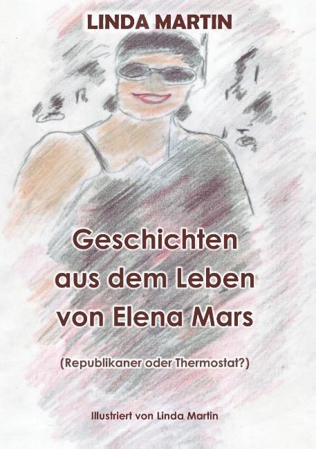 Cover-Bild Geschichten aus dem Leben von Elena Mars
