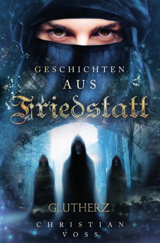 Cover-Bild Geschichten aus Friedstatt / Geschichten aus Friedstatt Band: 1 Glutherz