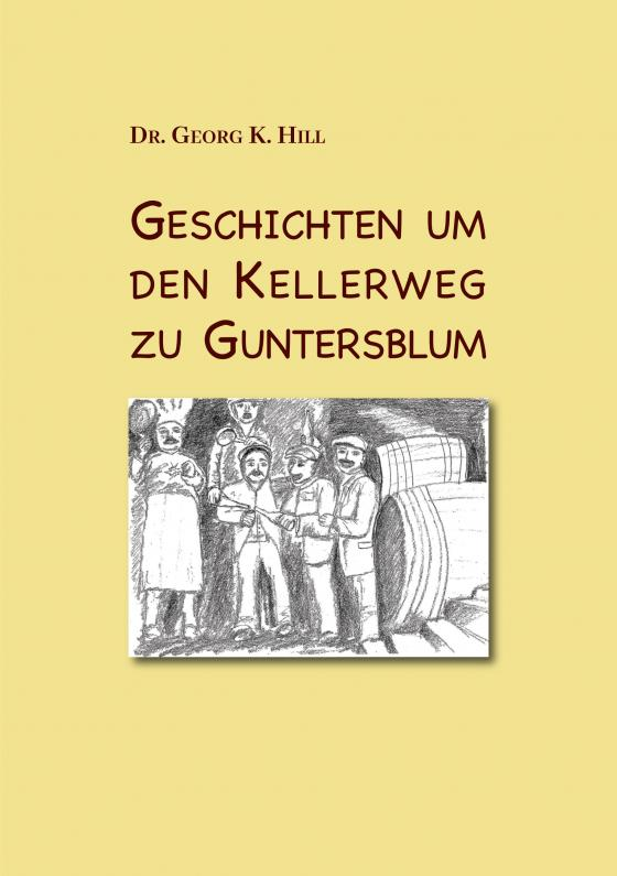 Cover-Bild Geschichten um den Kellerweg zu Guntersblum