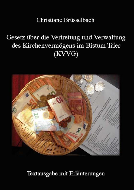 Cover-Bild Gesetz über die Vertretung und Verwaltung des Kirchenvermögens im Bistum Trier (KVVG)