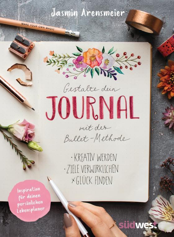 Cover-Bild Gestalte dein Journal mit der Bullet-Methode