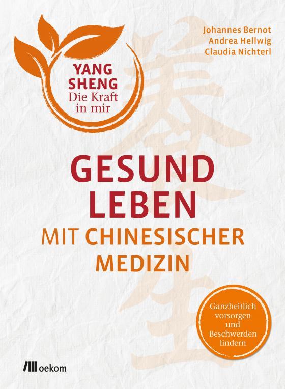 Cover-Bild Gesund leben mit Chinesischer Medizin (Yang Sheng 1)
