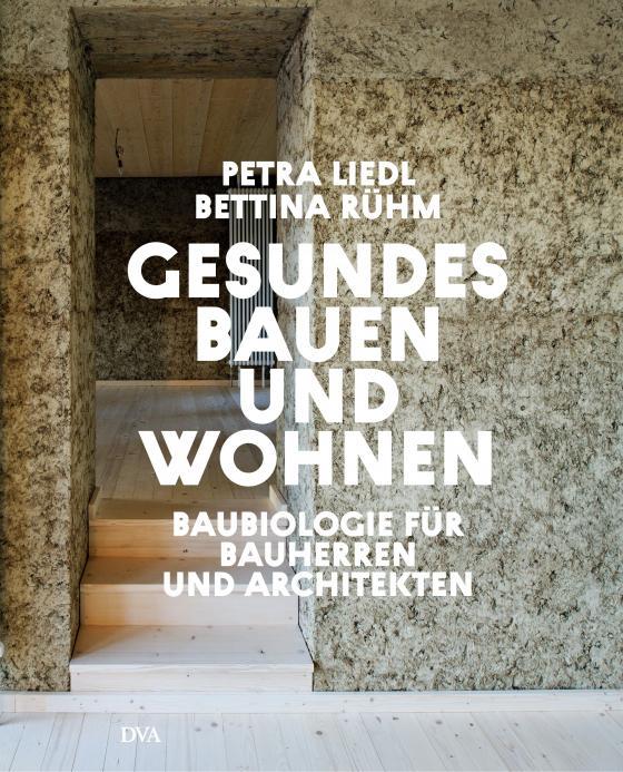 Cover-Bild Gesundes Bauen und Wohnen - Baubiologie für Bauherren und Architekten
