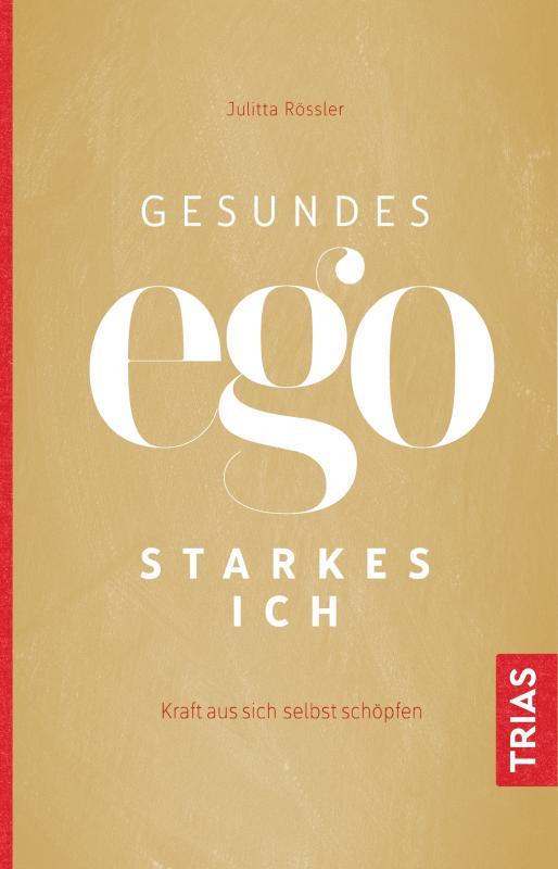 Cover-Bild Gesundes Ego - starkes Ich