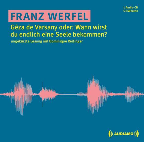 Cover-Bild Géza de Varsany oder: Wann wirst du endlich eine Seele bekommen?