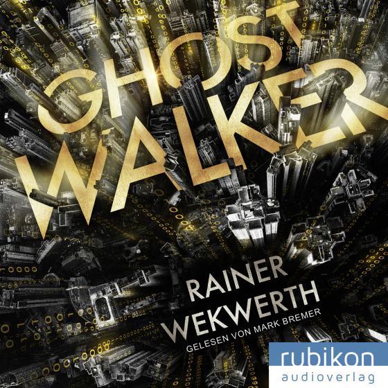Cover-Bild Ghostwalker: | Spannender Sci-Fi-Roman in einer Virtual-Reality-Welt