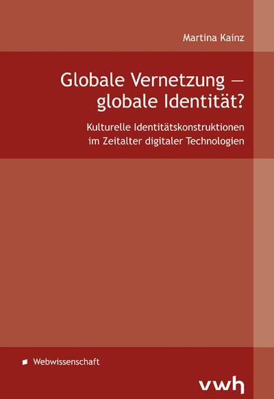 Cover-Bild Globale Vernetzung – globale Identität?