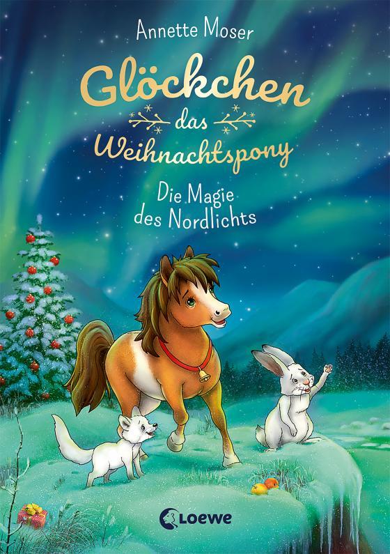 Cover-Bild Glöckchen, das Weihnachtspony (Band 3) - Die Magie des Nordlichts