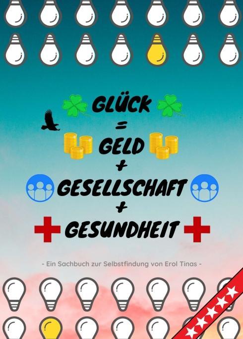 Cover-Bild Glück = Geld + Gesellschaft + Gesundheit