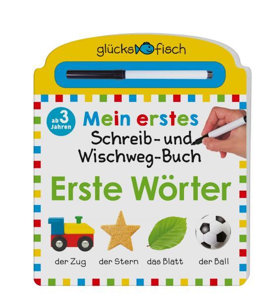 Cover-Bild Glücksfisch: Mein erstes Schreib-und Wegwisch-Buch: Erste Wörter